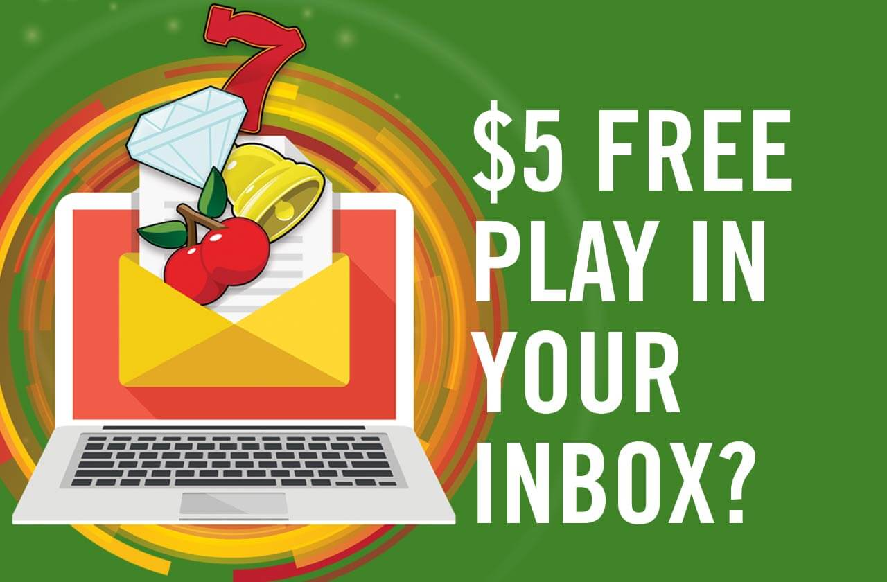 $5 FREE Play in Your Inbox?